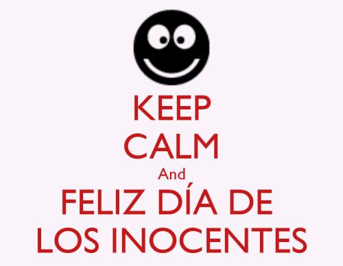 Keep Calm feliz día de los Inocentes