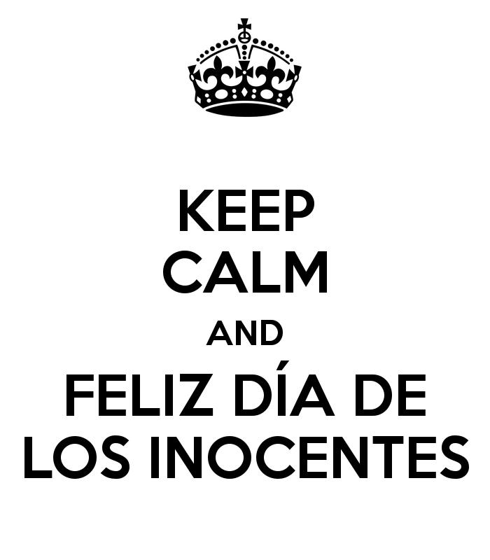 Mantén la calma feliz día de los inocentes